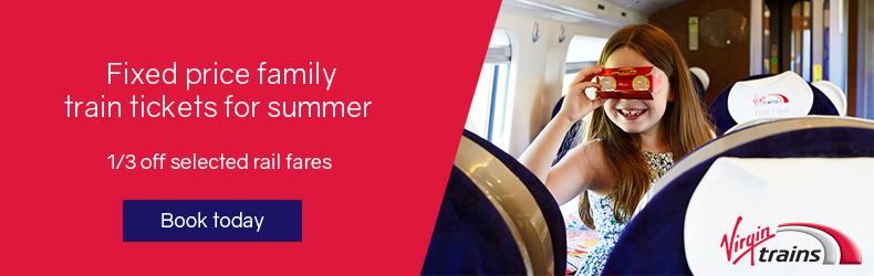 Virgin Trains family ticket for summer